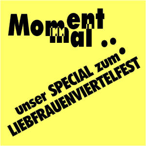 Moment-mal-unser-SPECIAL-zum-LIEBFRAUENVIERTELFEST