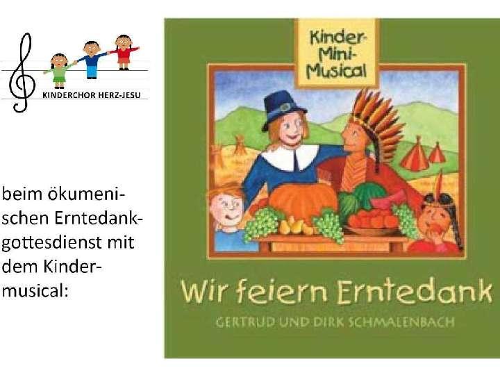 Ökumenischer Erntedankgottesdienst mit Kindermusical vom Kinderchor Herz-Jesu