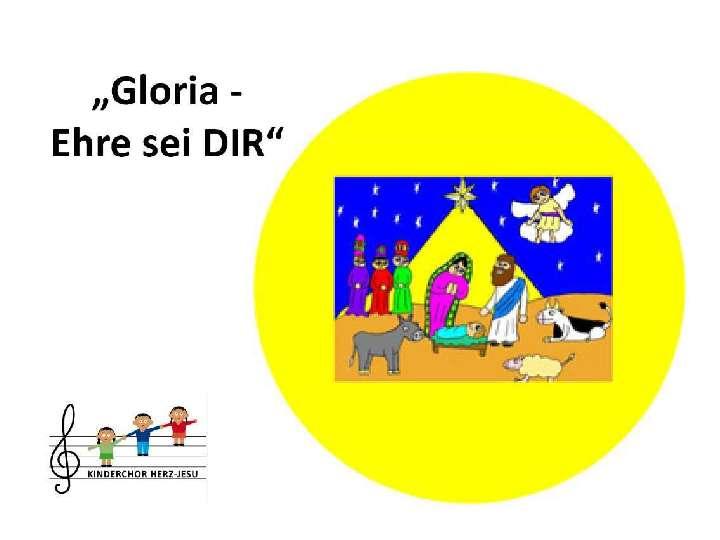 Gloria - Ehre sei DIR, das Krippenspiel mit dem Kinderchor Herz-Jesu