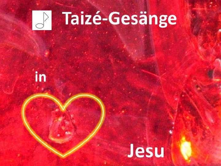 Taizé-Projekt-Chor – Anmeldungen noch möglich – Countdown bis 19.05.2018