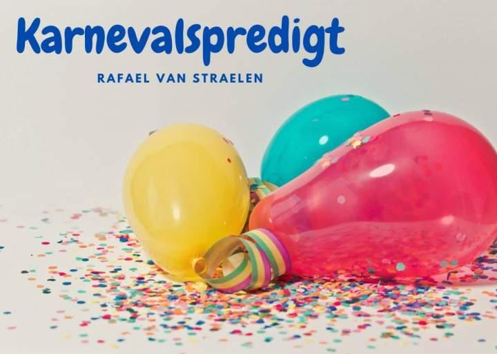Karnevalspredigt von Rafael van Straelen