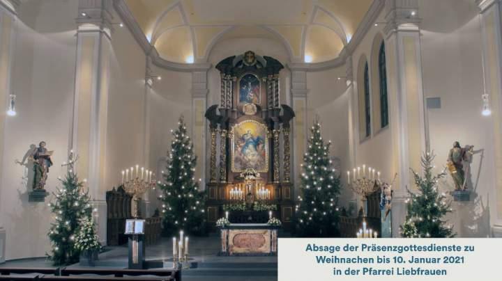 Absage der Präsenzgottesdienste in Liebfrauen für Weihnachten bis 10. Januar