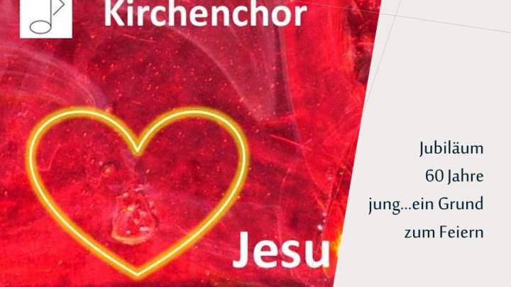 60 Jahre Kirchenchor Herz-Jesu, wenn das kein Grund zum Feiern ist