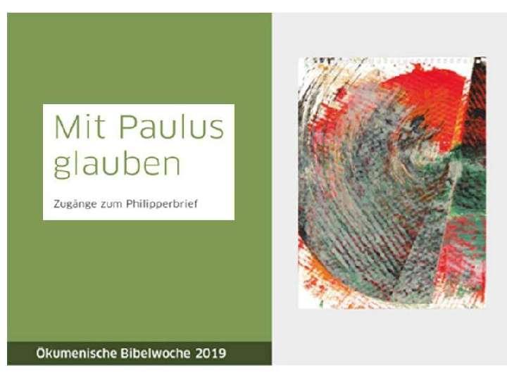 """Ökumenische Bibelwoche 2019 """"Mit Paulus glauben - Zugänge zum Philipperbrief"""""""